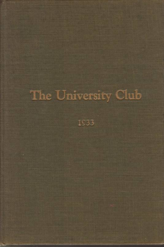 Image for ANNUAL OF THE UNIVERSITY CLUB Sixty-Ninth Year 1933-1934
