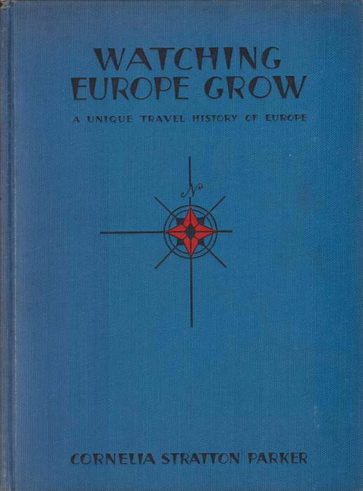 Image for WATCHING EUROPE GROW A Unique Travel History of Europe