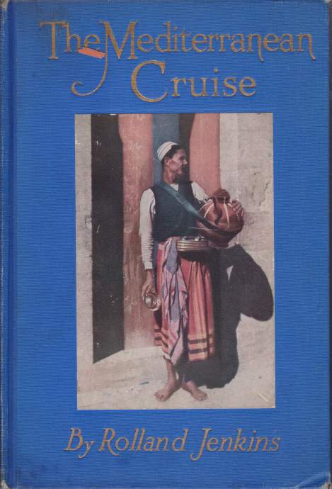 Image for THE MEDITERRANEAN CRUISE An Up-To-Date and Concise Handbook for Travelers