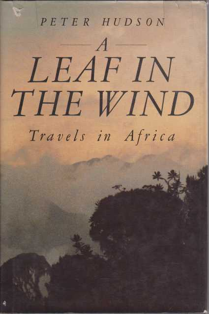 Image for A LEAF IN THE WIND Travels in Africa