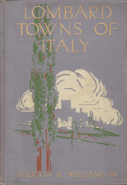 Image for LOMBARD TOWNS OF ITALY Or the Cities of Ancient Lombardy