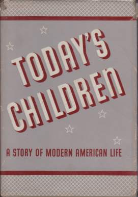 Image for TODAY'S CHILDREN A Story of Modern American Life