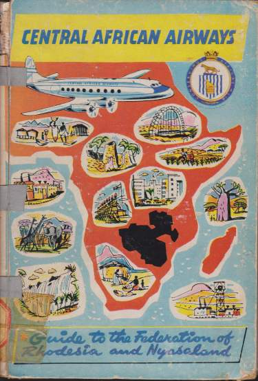 Image for CENTRAL AFRICAN AIRWAYS GUIDE TO THE FEDERATION OF RHODESIA AND NYASALAND