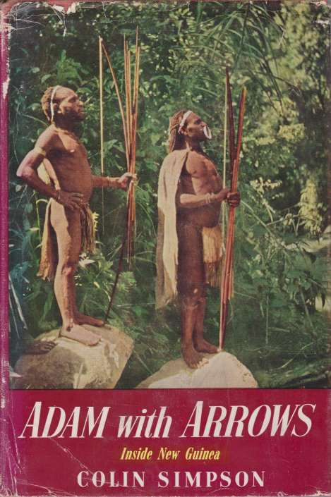 Image for ADAM WITH ARROWS Inside Aboriginal New Guinea