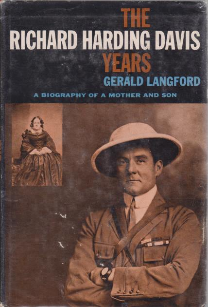 Image for THE RICHARD HARDING DAVIS YEARS A Biography of a Mother and Son
