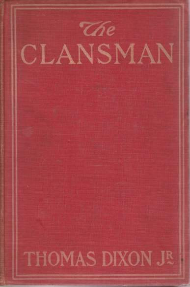 Image for THE CLANSMAN An Historical Romance of the Ku Klux Klan