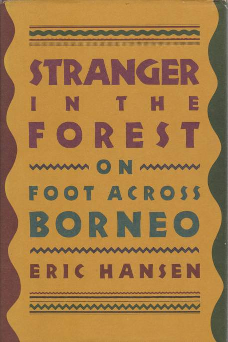 Image for STRANGER IN THE FOREST On Foot Across Borneo