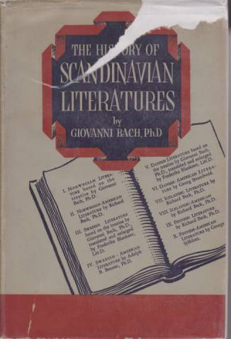 Image for THE HISTORY OF THE SCANDINAVIAN LITERATURES A Survey of the Literatures of Norway, Sweden, Denmark, Iceland and Finland, from Their Origins to the Present Day, Including Scandinavian-American Authors, and Selected Bibliographies