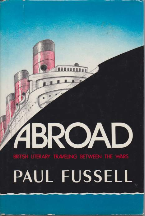 Image for ABROAD British Literary Traveling between the Wars
