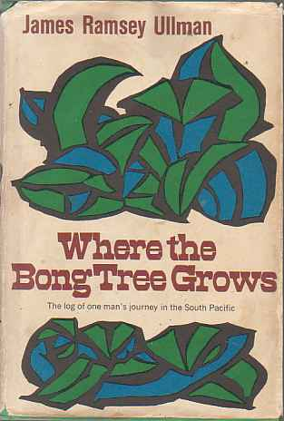 Image for WHERE THE BONG TREE GROWS The Log of One Man's Journey in the South Pacific