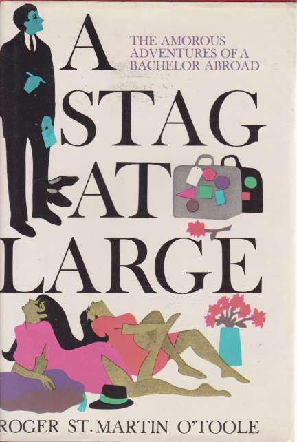 Image for A STAG AT LARGE The Amorous Adventures of a Bachelor Abroad