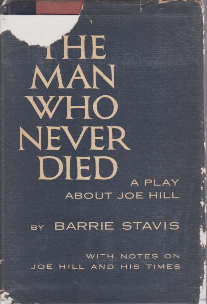 Image for THE MAN WHO NEVER DIED A Play about Joe Hill