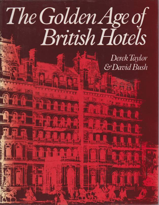 Image for THE GOLDEN AGE OF BRITISH HOTELS