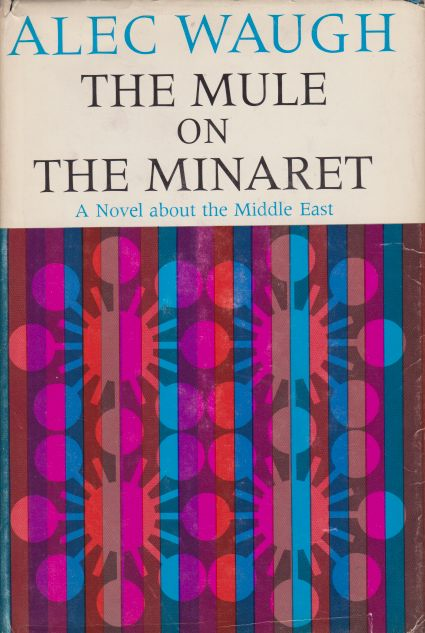 Image for THE MULE ON THE MINARET A Novel about the Middle East