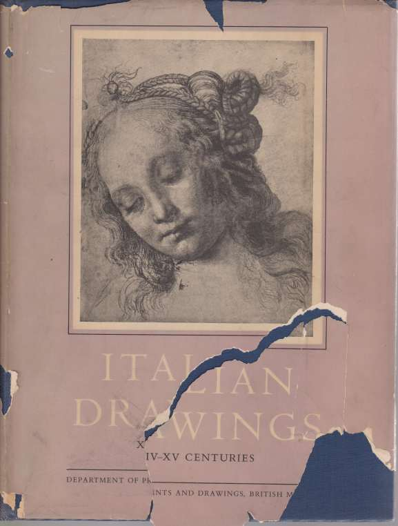 ITALIAN DRAWINGS In the Department of Prints and Drawings in the British Museum, Fourteenth and Fifteenth Centuries