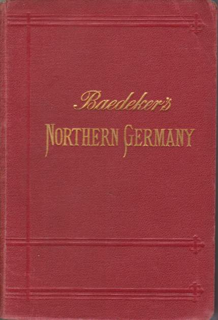 Image for NORTHERN GERMANY As Far As the Bavarian and Austrian Frontiers. Handbook for Travellers