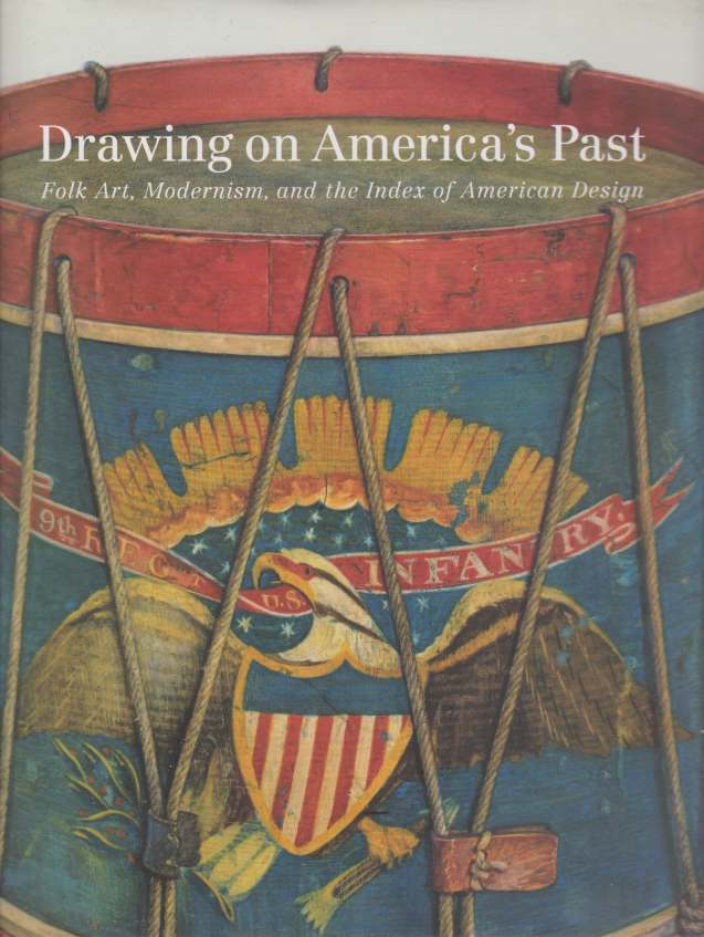 Image for DRAWING ON AMERICA'S PAST Folk Art, Modernism, and the Index of American Design