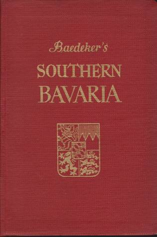 Image for SOUTHERN BAVARIA With Excursions to Innsbruck and Salzburg. Handbook for Travellers