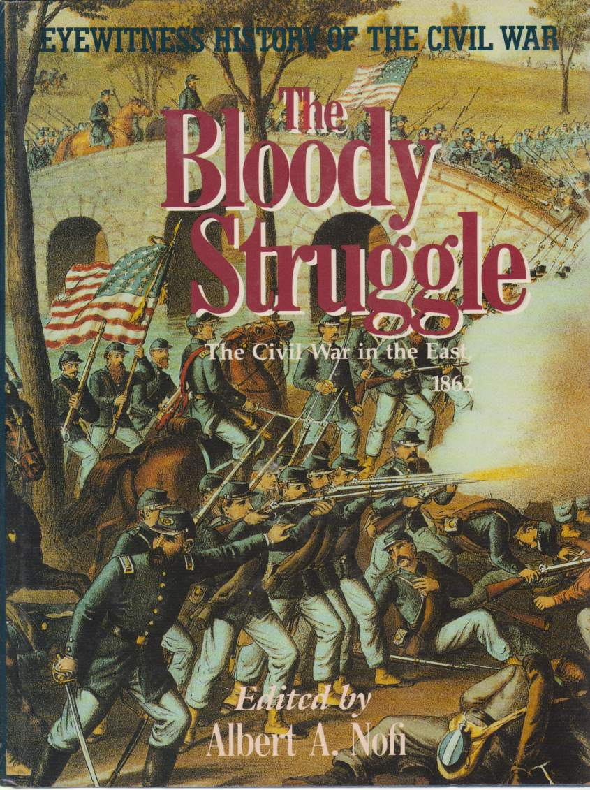 Image for THE BLOODY STRUGGLE The Civil War in the East, 1862