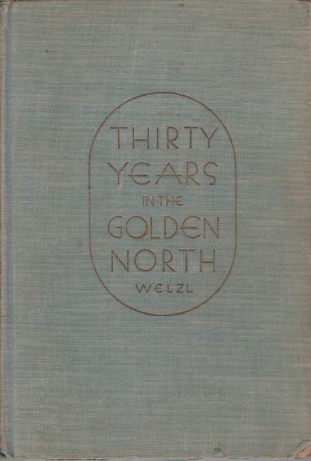 Image for THIRTY YEARS IN THE GOLDEN NORTH