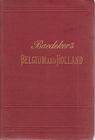 Image for BELGIUM AND HOLLAND Including the Grand-Duchy of Luxembourg. Handbook for Travellers