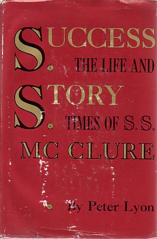 Image for SUCCESS STORY The Life and Times of S. S. McClure