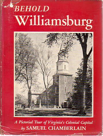 Image for BEHOLD WILLIAMSBURG A Pictorial Tour of Virginia's Colonial Capital
