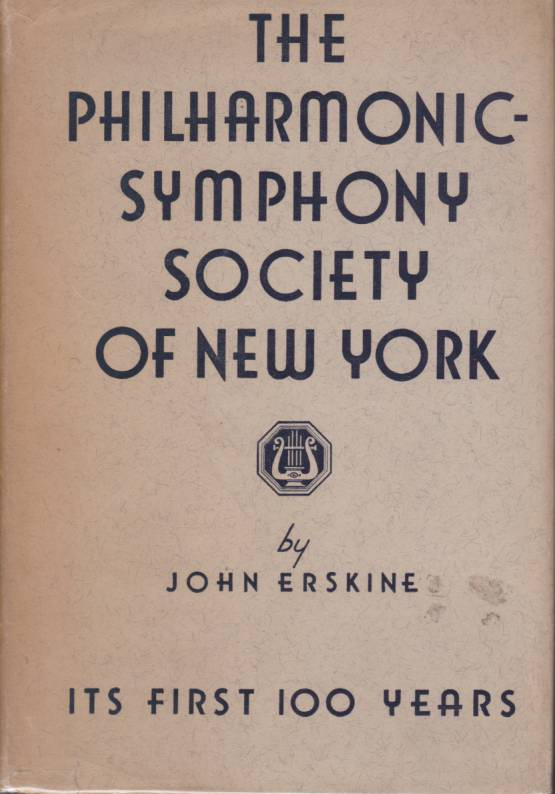 Image for THE PHILHARMONIC-SYMPHONY SOCIETY OF NEW YORK Its First 100 Years