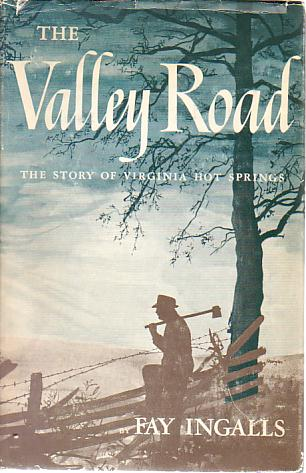 Image for THE VALLEY ROAD The Story of Virginia Hot Springs