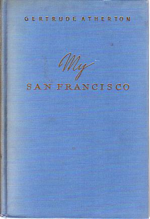 Image for MY SAN FRANCISCO A Wayward Biography