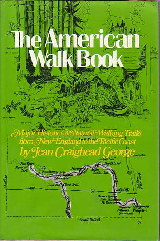 Image for THE AMERICAN WALK BOOK An Illustrated Guide to the Country's Major Historic and Natural Walking Trails from New England to the Pacific Coast