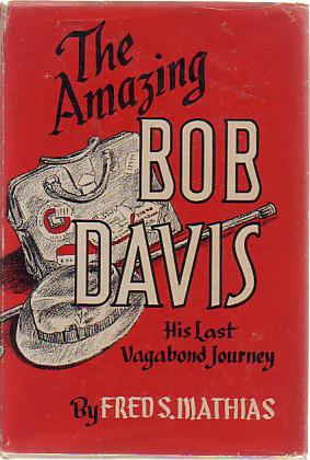Image for THE AMAZING BOB DAVIS His Lost Vagabond Journey