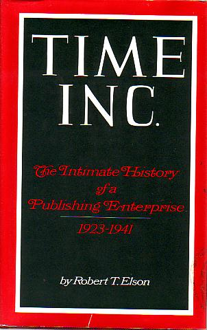Image for TIME INC. The Intimate History of a Publishing Enterprise 1923-1941