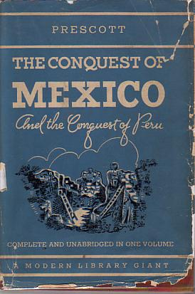 Image for HISTORY OF THE CONQUEST OF MEXICO And History of the Conquest of Peru