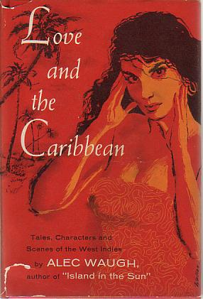 Image for LOVE AND THE CARIBBEAN Tales, Characters and Scenes of the West Indies