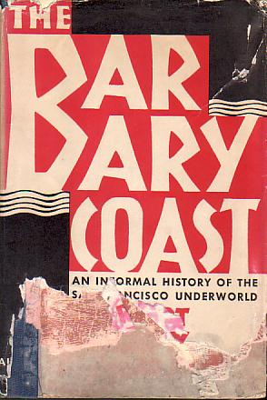 Image for THE BARBARY COAST An Informal History of the San Francisco Underworld