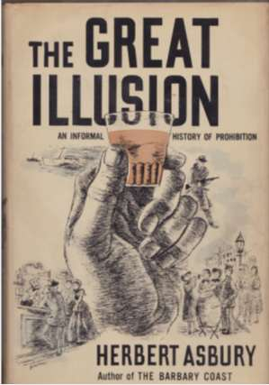 Image for THE GREAT ILLUSION An Informal History of Prohibition