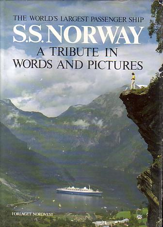 Image for THE WORLD'S LARGEST PASSENGER SHIP S.S. NORWAY A Tribute in Words and Pictures