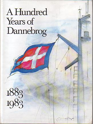 Image for A HUNDRED YEARS OF DANNEBROG The History of the Dannebrog Shipowning Company 1883-1983