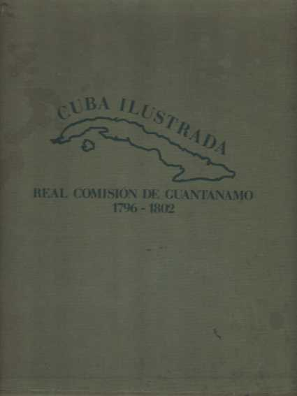 Image for CUBA ILUSTRADA [TWO VOLUME SET] La Real Comision De Guantanamo 1796-1802