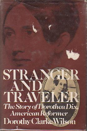 Image for STRANGER AND TRAVELER The Story of Dorothea Dix, American Reformer